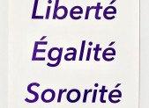 LIBERTÉ-ÉGALITÉ-FRATERNITÉ-SORORITÉ